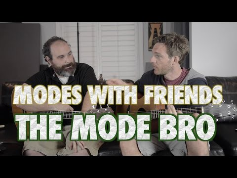 Modes with Friends: The Mode Bro