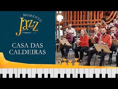 Casa Das Caldeiras | Momento Jazz