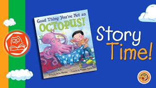 Story Time: It's A Good Thing You're Not An Octopus