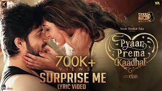 Surprise Me (Lyric Video) | Pyaar Prema Kaadhal | Harish Kalyan, Raiza | Yuvan Shankar Raja | Elan