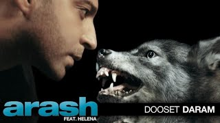 ARASH ft.Helena - DOOSET DARAM[Lyrics]