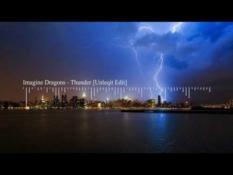 Imagine Dragons - Thunder [Unleqit Remix]