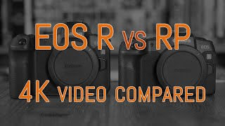 Canon EOS R vs EOS RP - 4K Video Comparison (with commentary)