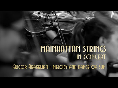 Grigor Arakelian - Melody and Dance of Sun | Mainhattan Strings In Concert