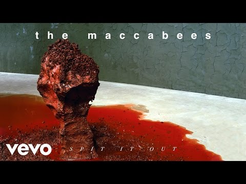 The Maccabees - Spit It Out (Audio)