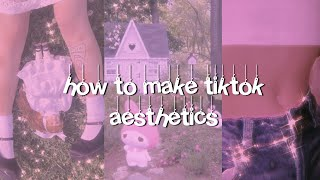 How to make tiktok aesthetic videos!✨