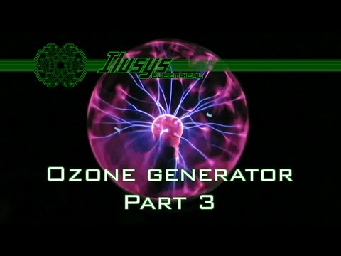 Ozone generator part 3 + Plans for future