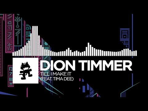 Dion Timmer - Till I Make It (feat. Tima Dee) [Monstercat Release]