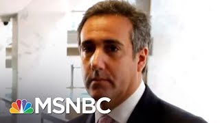 Meet Michael Cohen's Three Clients | Velshi & Ruhle | MSNBC