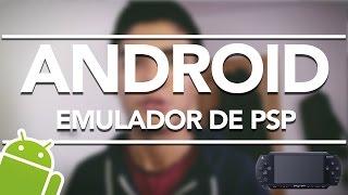 EL MEJOR EMULADOR DE PSP PARA ANDROID l YEYOVIDEO
