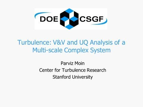 DOE CSGF 2011: Turbulence: V&V and UQ Analysis of a Multi-scale complex system
