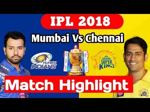 IPL 2018: CSK Vs MI || Match 1 || Full Match Highlight Dj Bravo hits 68 runs in just 30 balls