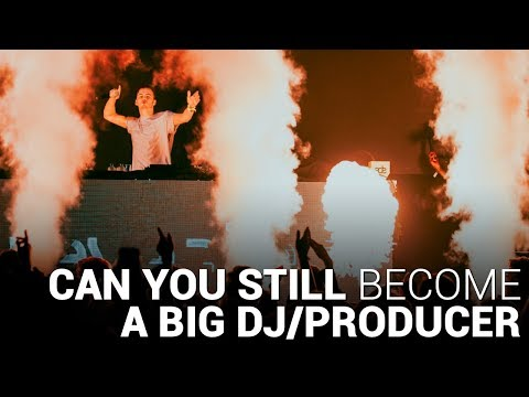 CAN YOU STILL BECOME A BIG DJ/PRODUCER? 🤔