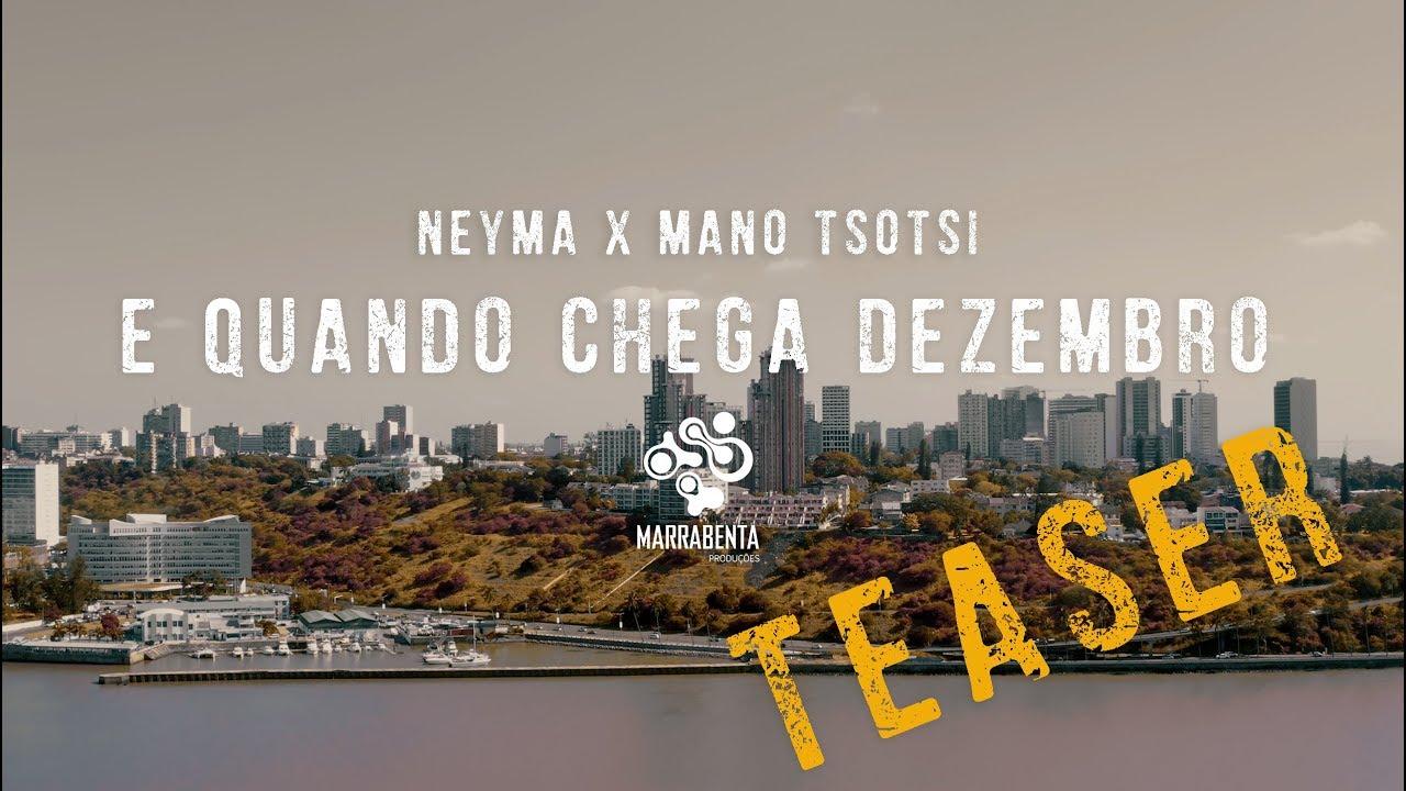 Neyma part. Mano Tsotsi – E quando chega Dezembro (Teaser)