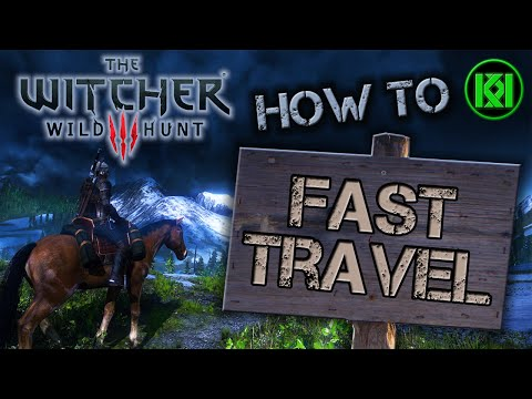 How to Fast Travel in the Witcher 3: Wild Hunt (Quick  Free Roam Guide)