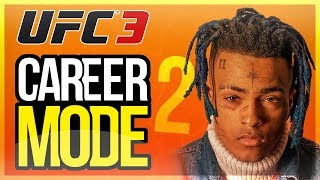 XXXTENTACION KNOCKS OUT EVERYONE! | UFC 3 Career Mode Walkthrough (Part 2)
