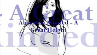 Absynthe Minded - A Great Height