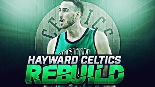GORDON HAYWARD BOSTON CELTICS REBUILD!