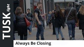 (A) Always, (B) Be, (C) Closing: Always Be Closing. Always Be Closing. Always Be Closing...