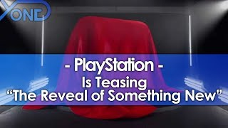 "PlayStation is Teasing ""The Reveal of Something New"""