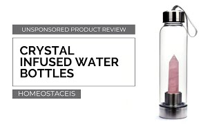 CRYSTAL INFUSED WATER BOTTLE | Product Review / Opinions / Must or Bust?