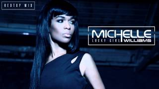 Michelle Williams - Lucky Girl (Redtop Mix)