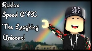 Roblox Speed GFX || The Laughing Unicorn || SPN