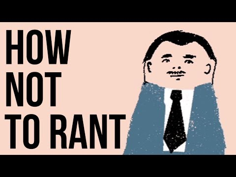 How Not To Rant