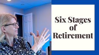 Retirement -- What are the Six stages?