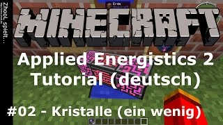 Minecraft - Applied Energistics 2 - Tutorial #02 - Kristalle (Teil 1) [deutsch / german]