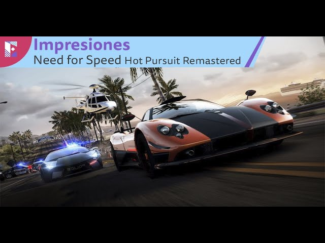 Need for Speed Hot Pursuit Remastered - Impresiones