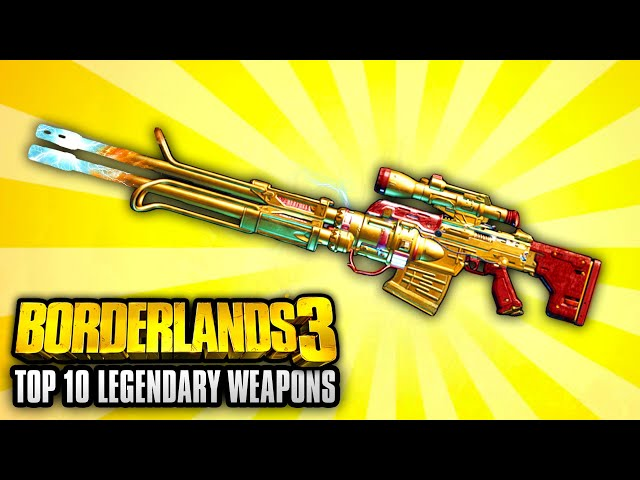 Borderlands 3 - Top 10 Legendary Weapons YOU NEED TO GET!