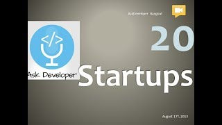 Ask Developer Hangout - 20 - Start-ups