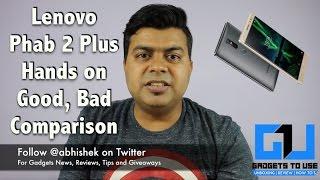 Hindi | Lenovo Phab 2 Plus India Hands on, Good, Bad, Comparison With Mi Max