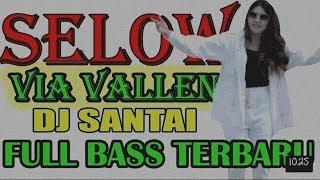 DJ VIA VALLEN SLOW / DJ KERNA SLOW FULL BASS MANTAP JIWA