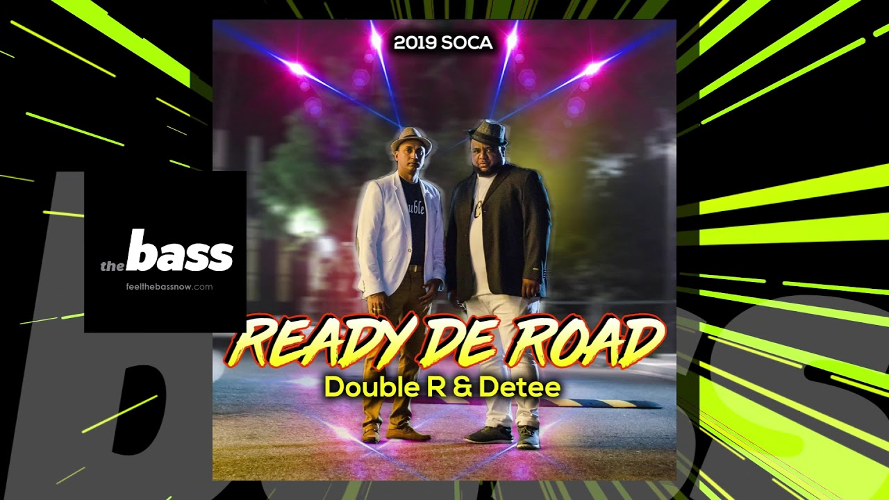 Double R & Detee - Ready De Road | 2019 Music Release