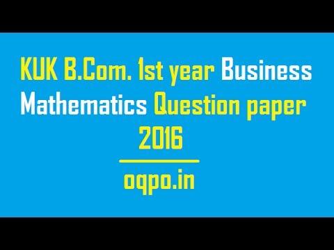KUK B.Com. 1st year Business Mathematics Question paper 2016 - YouTube