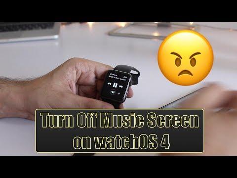 Turn Off Annoying Music Screen On watchOS 4 - Apple Watch