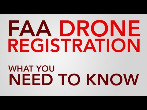 FAA Drone & UAS Registration: What you need to know