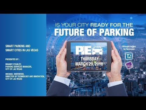 PIE 2018 Smart Parking Smart Cities Symposium Smart Cities in Las Vegas 3 29 18