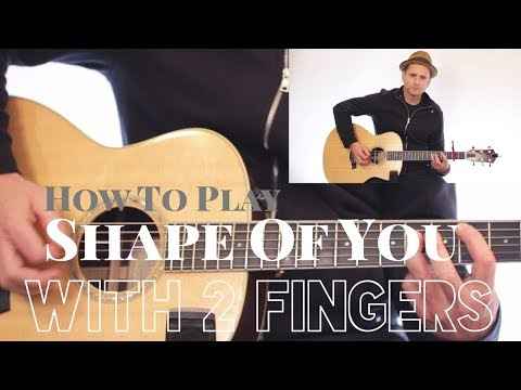 Ed Sheeran - Shape of You - CHORDS (USING ONLY 2 FINGERS) EASY!