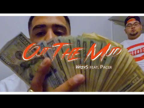 Wrek$ - Out The Mud ft. Pacer (Dir. Double R GK @iAmGK915)