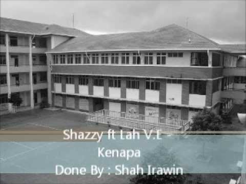 Shazzy ft Lah V.E - Kenapa (HQ)
