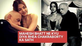Mahesh Bhatt Ne Kyun Diya Rhea Chakraborty Ka Sath ?