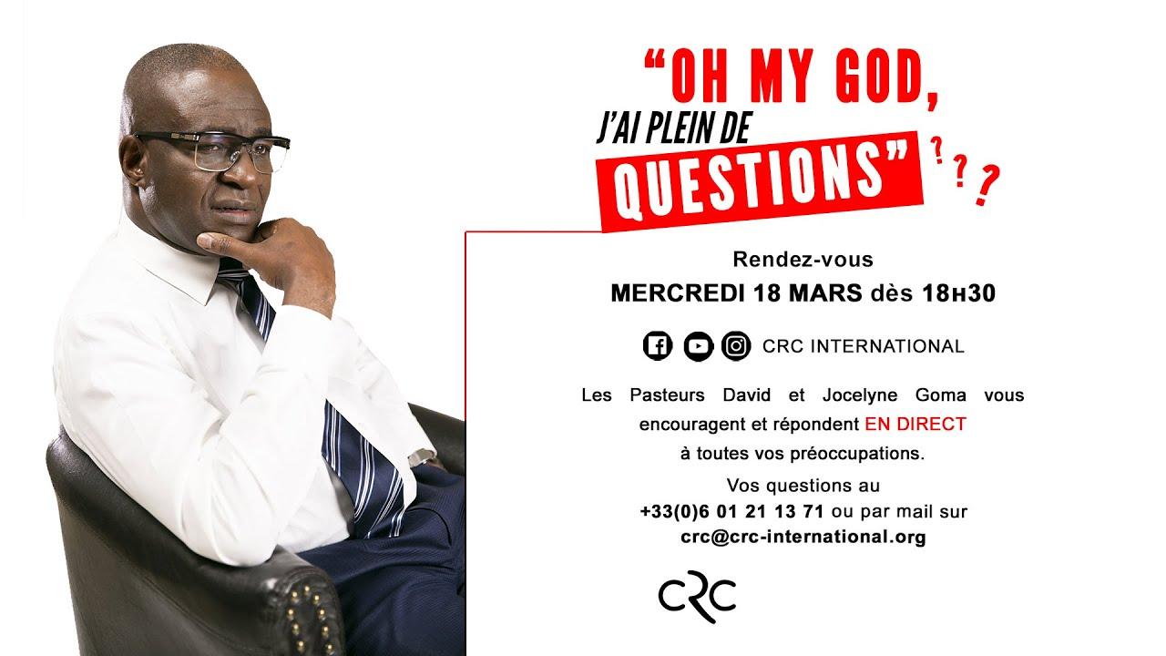 Oh my God, J'ai plein de questions !  [18 mars 2020]