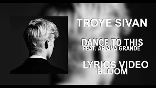 Troye Sivan - Dance to this ft. Ariana Grande (Lyrics)