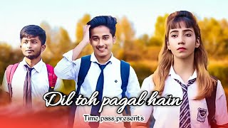 Dil toh pagal hain | school story | Time pass