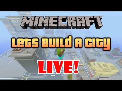 Lets Build A Minecraft City LIVE ! Xbox One - ROAD TO 8K!!