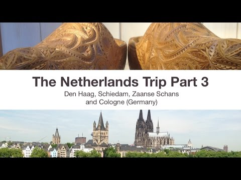 Travel Highlights: Netherlands 2014 Part 3 - Den Haag, Schiedam, Zaanse Schans and Cologne (Germany)