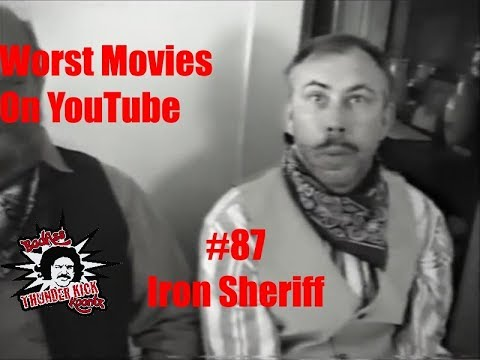 """Worst Movies On YouTube #87- """"Iron Sheriff"""" Review"""